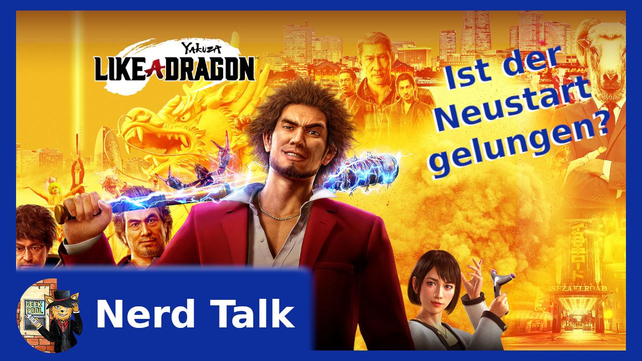 Nerd Talk | Wie gut ist Yakuza: Like a Dragon wirklich?